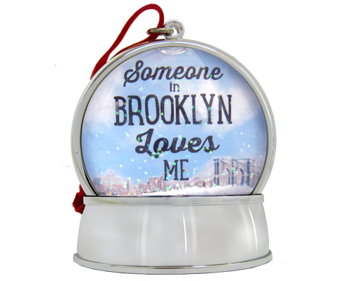 Someone in Brooklyn Loves Me Snowglobe Ornament