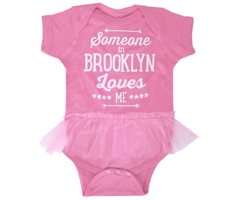 Someone in Brooklyn Loves Me Tutu Onesie