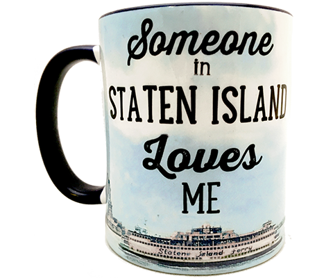 Someone in Staten Island Loves Me Mug