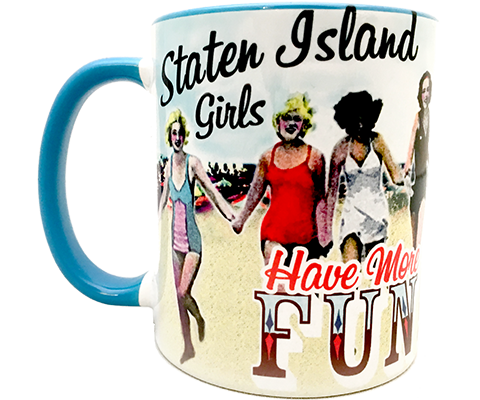 Staten Island Girls Have More Fun Mug