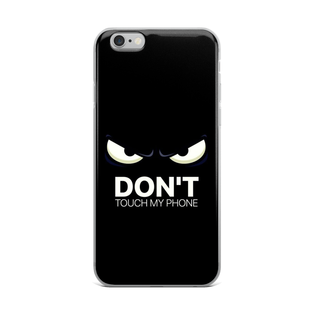 Dont Touch - Iphone Case - $25.00 - Iphone 6 Plus/6S Plus