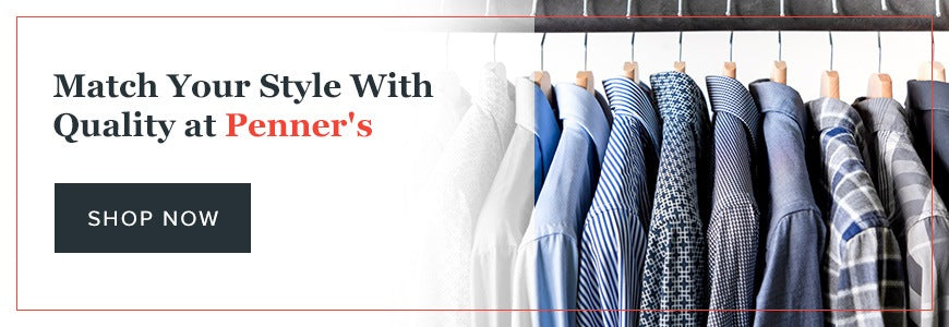 Match Your Style with Quality at Penner's