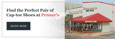 Find Cap-Toe Shoes at Penner's in San Antonio