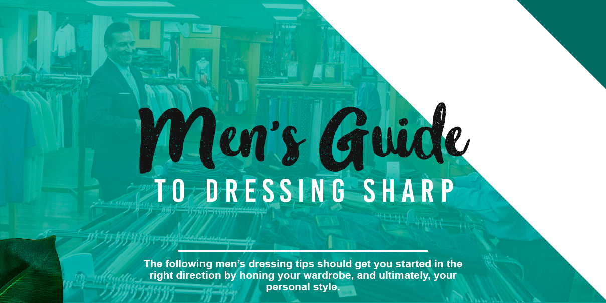 Men's Guide to Dressing Sharp