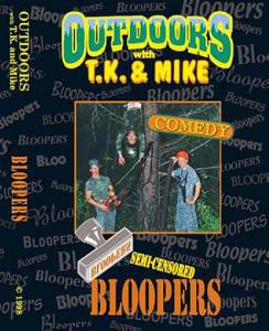 Bloopers DVD Outdoors with TK and Mike