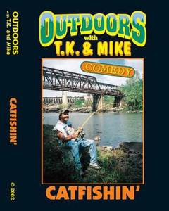 CATFISHN' DVD Outdoors with TK and Mike