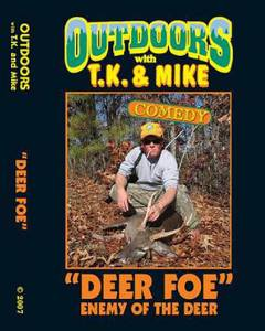 DEER FOE DVD Outdoors with TK and Mike