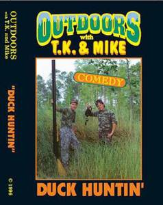 Duck Huntin' DVD Outdoors with TK and Mike