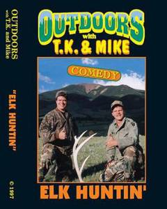 ELK HUNTIN' DVD Outdoors with TK and Mike