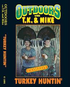 Turkey Huntin' DVD Outdoors with TK and Mike