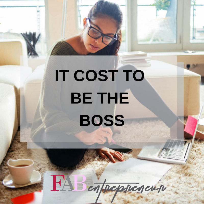 IT COST TO BE THE BOSS