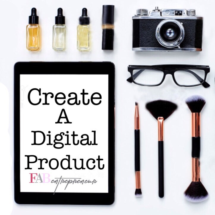 CREATE A DIGITAL PRODUCT IN 7 EASY STEPS