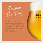 Squeeze The Day Hefeweizen