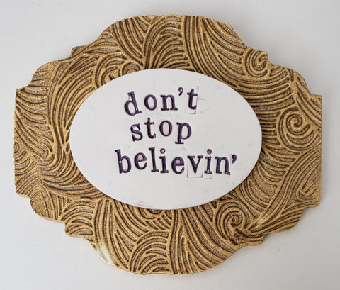 Don't Stop Believin' - Artworks by Karen Fincannon