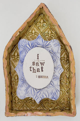 I Saw That - Karma House - Artworks by Karen Fincannon
