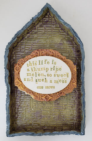 """This Life is a Thump Ripe Melon"" House - Artworks by Karen Fincannon"
