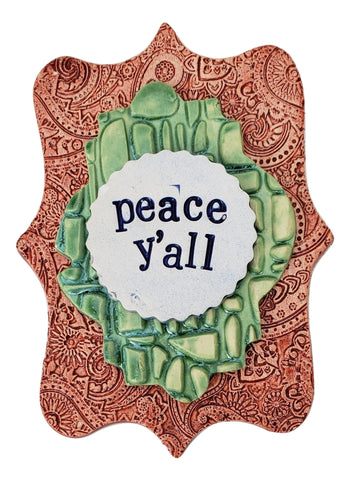 Peace Y'all Word Plaque