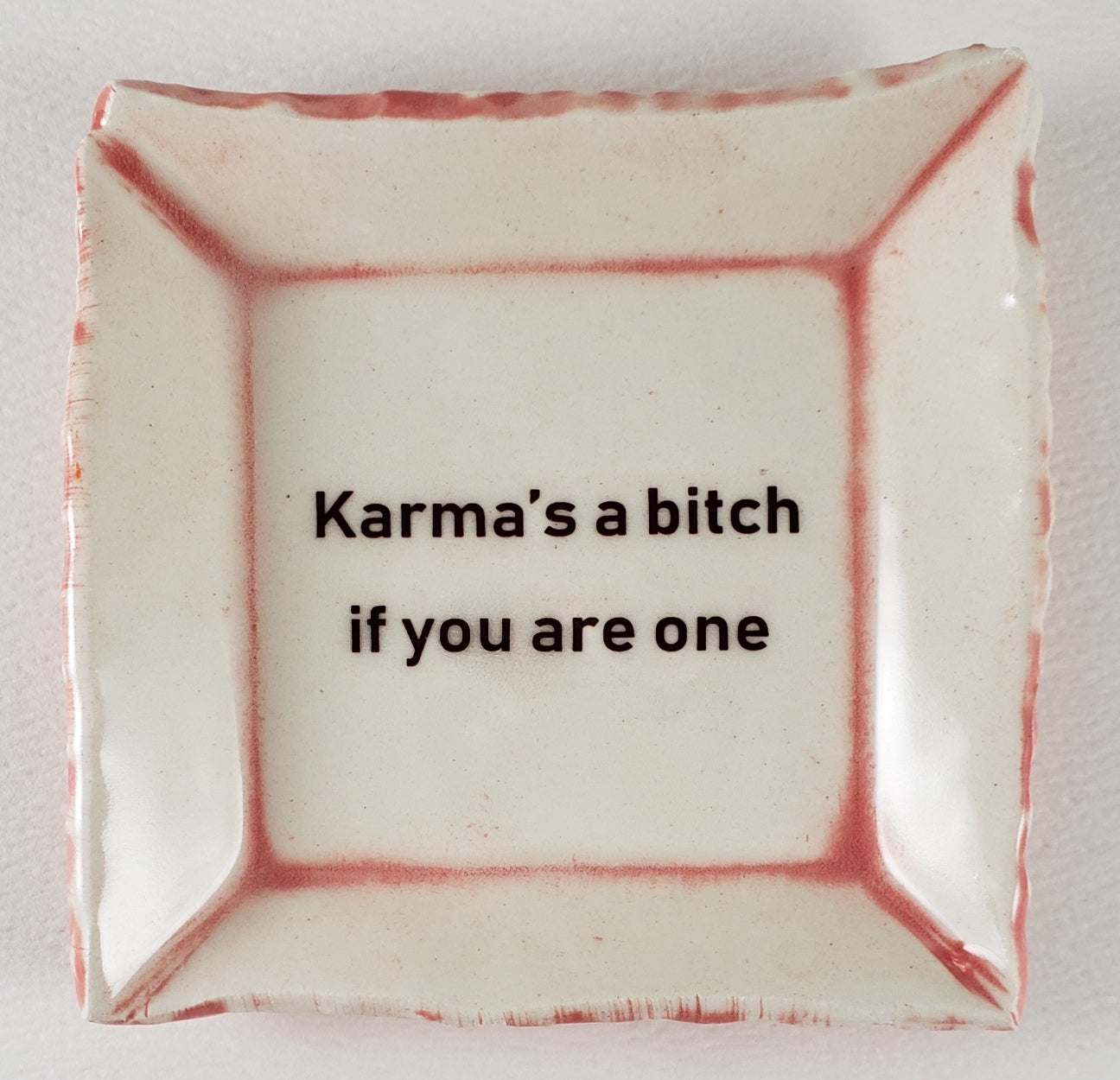 "Tiny Plate with ""Karma's a bitch if you are one"""