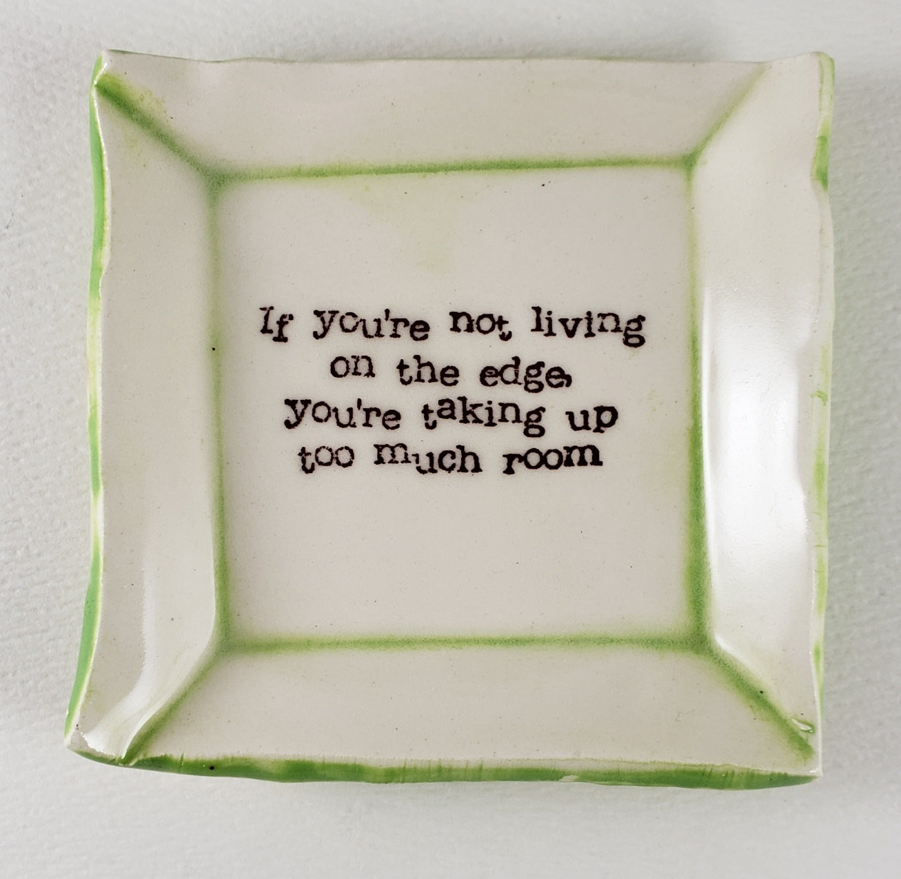"Tiny Plate with ""If you're not living on the edge..."""