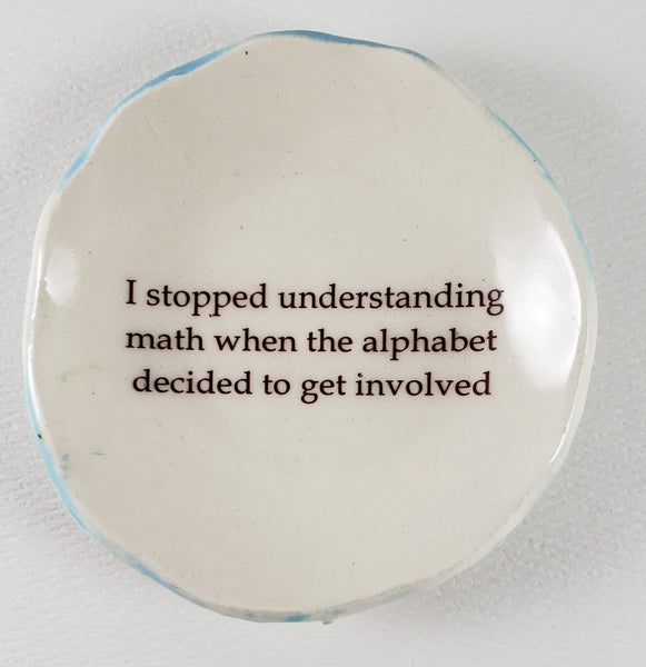 "Tiny Plate with ""I stopped understanding math..."""
