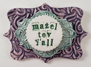 Mazel Tov Wall Plaque - Artworks by Karen Fincannon