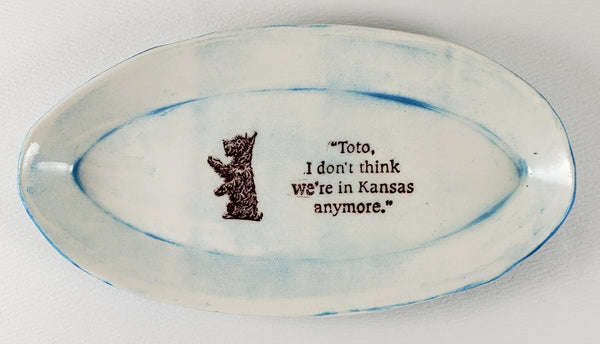 "Tiny Plate with ""Toto, I don't think we are in Kansas anymore"""