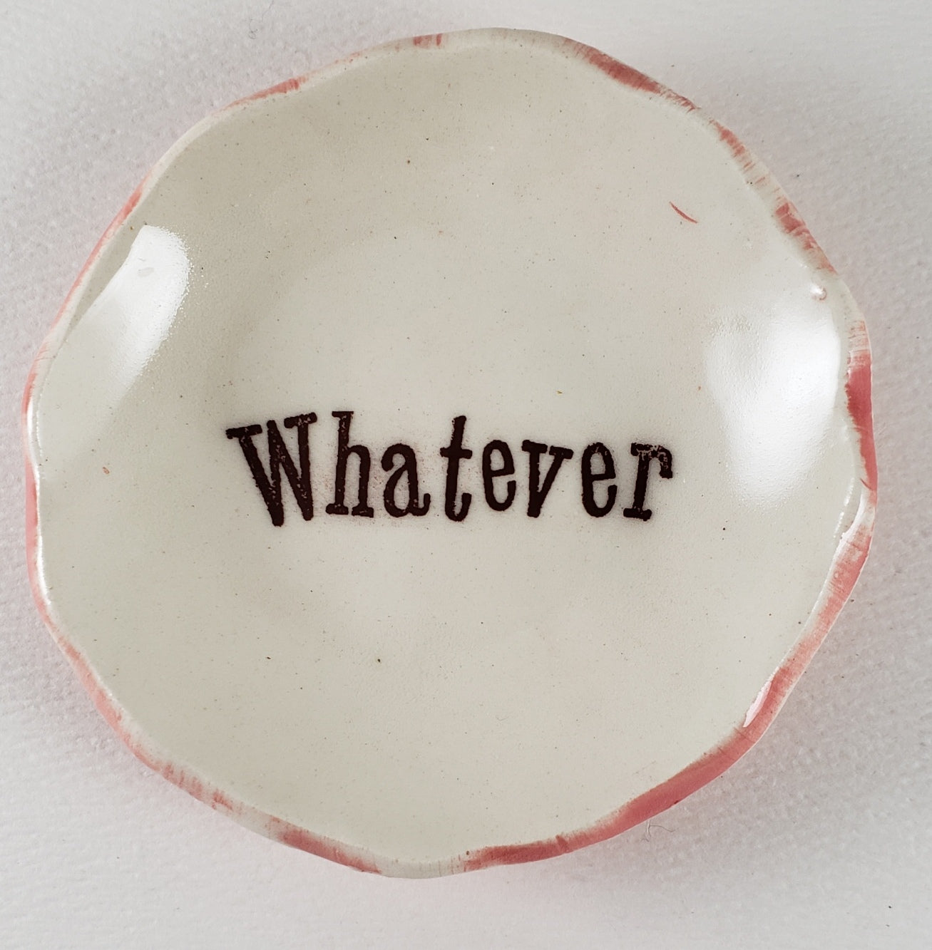 "Tiny Plate with ""Whatever"""