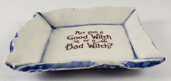 "Tiny Plate with ""Are you a good witch or a bad witch"""