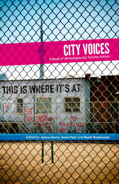 City Voices: A Book of Monologues by Toronto Artists