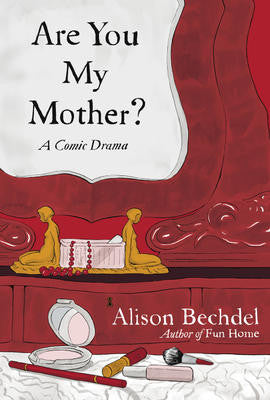 Are You My Mother? A Comic Drama