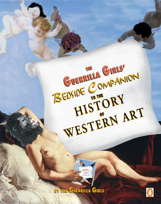Guerrilla Girls Bedside Companion To The History of Western Art