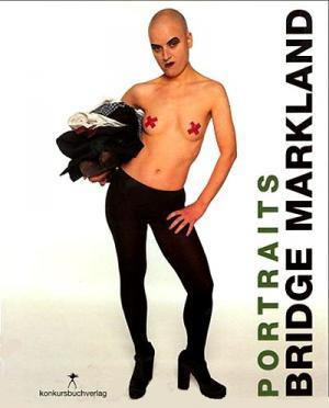 Bridge Markland: Portraits 1984-2000