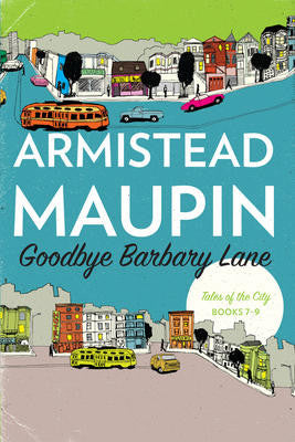 Goodbye Barbary Lane: Tales of the City, Books 7-9