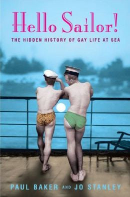Hello Sailor! The Hidden History of Gay Life At Sea