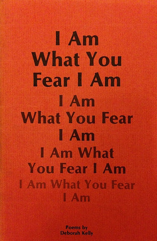 I Am What You Fear I Am