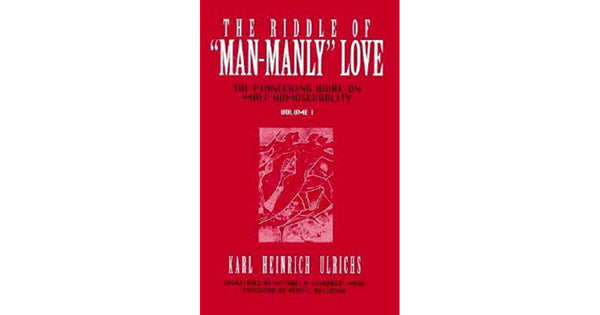 "The Riddle of ""Man-Manly"" Love: The Pioneering Work on Male Homosexuality"