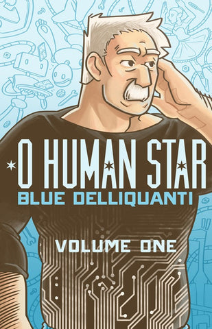 O Human Star: Volume 1 [eBook]