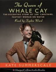 "Queen of Whale Cay: The Eccentric Story of ""Joe"" Carstairs, The Fastest Woman On Water"