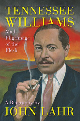 Tennessee Williams: Mad Pilgrimage Of The West