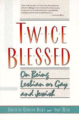 Twice Blessed: On Being Lesbian or Gay and Jewish