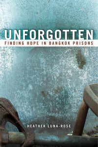 Unforgotten: Finding Hope in Bangkok Prisons