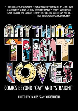 "Anything That Loves : Comics Beyond ""Gay and ""Straight"""