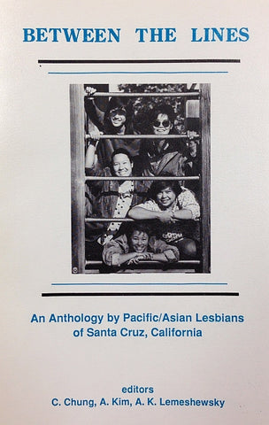 Between the Lines: An Anthology by Pacific/Asian Lesbians of Santa Cruz, California