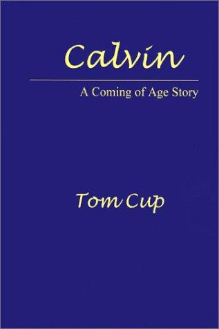 Calvin: A Coming of Age Story