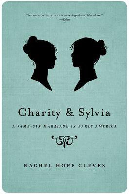 Charity & Sylvia:  A Same-Sex Marriage in Early America