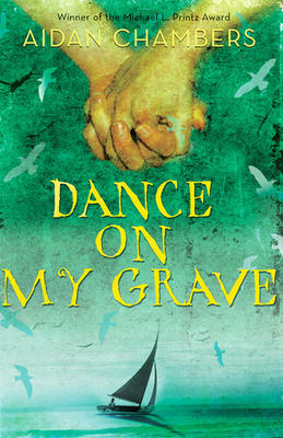 Dance on My Grave+Aidan Chambers