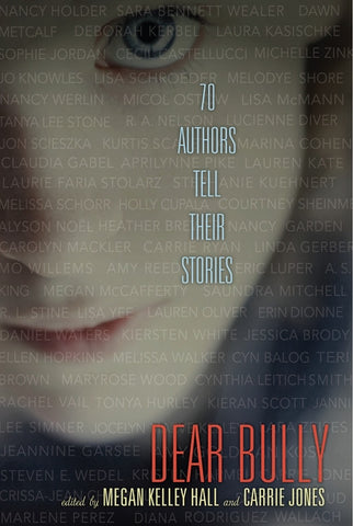 Dear Bully: 70 Authors Tell Their Stories