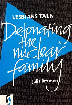 Detonating the Nuclear Family
