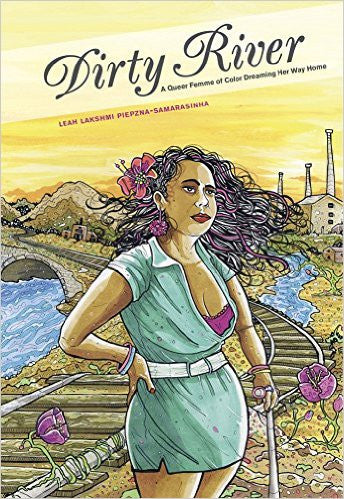 Dirty River: A Queer Femme of Colour Dreaming Her Way Home