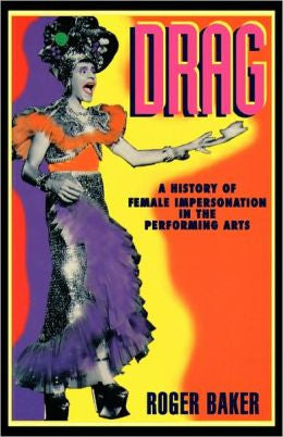 Drag: A History of Female Impersonation on Stage